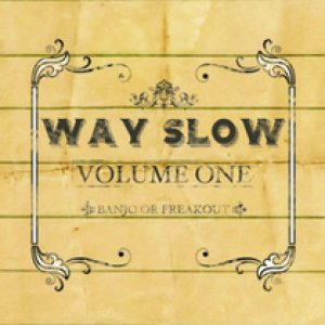 album Way slow – Vol. 1 - Banjo Or Freakout