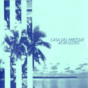 album Acafulcro - Casa del Mirto