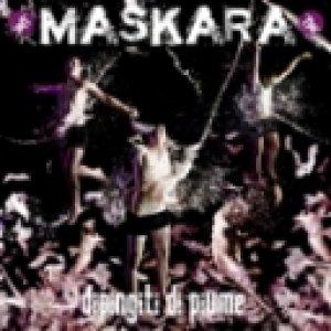 album Dipingiti di Piume - MasKara
