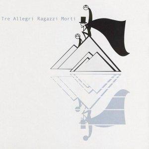 album La testa indipendente - Tre Allegri Ragazzi Morti
