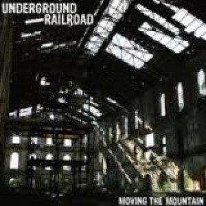 album Moving the mountain - Underground Railroad