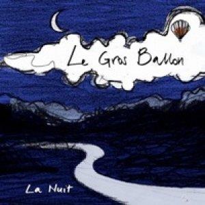 album La nuit - Le gros ballon
