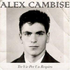 album Tre Vie Per Un Respiro - Alex Cambise
