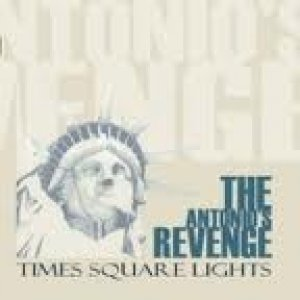 album Time Square Lights - The Antonio's Revenge