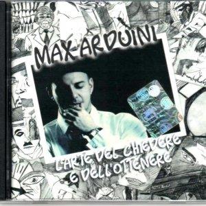 album L'Arte del chiedere e dell'ottenere (2010) - Max Arduini