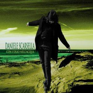album Con L'Olio Nell'Acqua - Daniele Scarsella