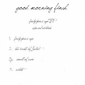album 40 years ago EP - Good Morning Finch