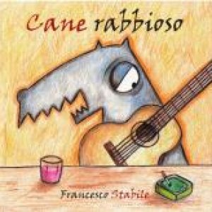 album Cane rabbioso - Francesco Stabile