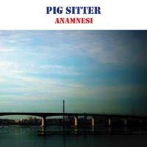 album Anamnesi - PIG SITTER