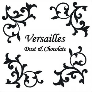 album Dust & Chocolate - Versailles