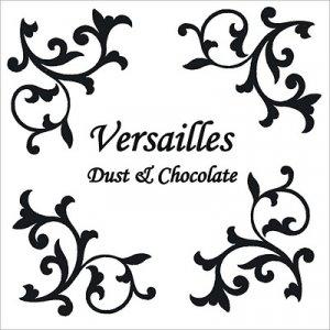 album Dust & Chocolate - Versailles
