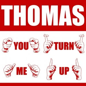album You turn me up - Thomas.theBand