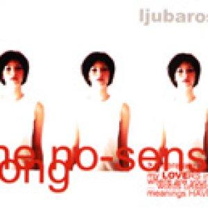 album The no-sense song (single) - Ljubarosa