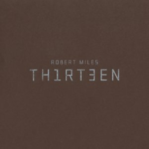 album Thirteen - Robert Miles