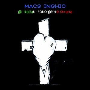 album Gli italiani sono gente strana - macs inghio