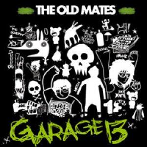 album Garage 13 - THE OLD MATES