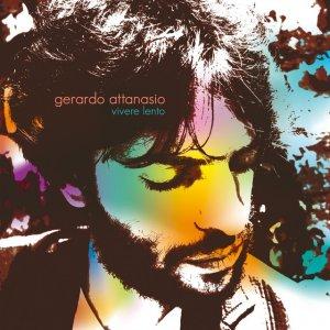 album Vivere Lento - Gerardo Attanasio