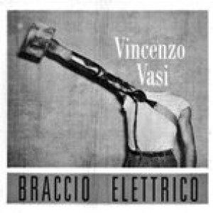 album Braccio elettrico - Vincenzo Vasi