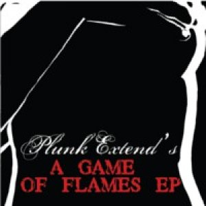 album A Game of Flames EP - Plunk Extend