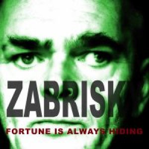 album Fortune is always hiding - Zabrisky