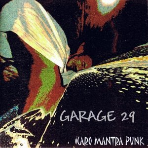 album Icaro (mantrapunk) - Garage 29