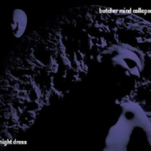 album Night Dress - Butcher Mind Collapse