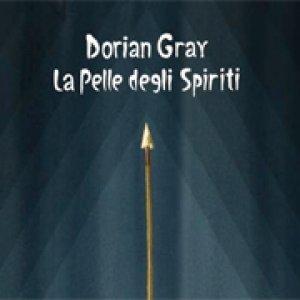 album La pelle degli spiriti - Dorian Gray