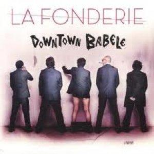album Downtown Babele - LA FONDERIE