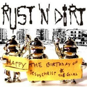 album Happy The Birthday Of Jesus Christ The Girl - RUST'N'DIRT