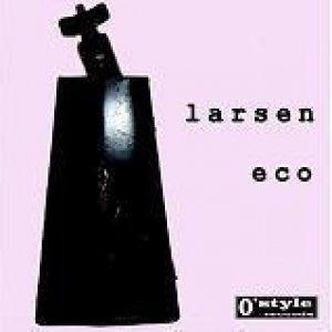 album Eco - Larsen [Emilia Romagna]