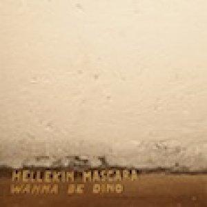 album Wanna be Dino - Hellekin Mascara