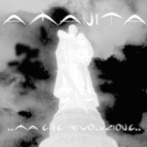 album Ma che rivoluzione - Amanita