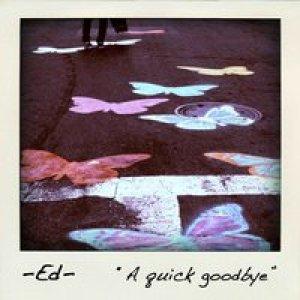 album A Quick Goodbye - Ed