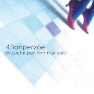 album Musiche per film mai visti - 4 fiori per Zoe