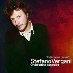 album E allor pensai che mai - Stefano Vergani