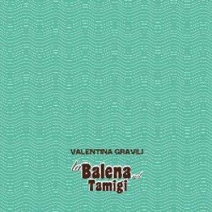 album La balena nel Tamigi - Valentina Gravili