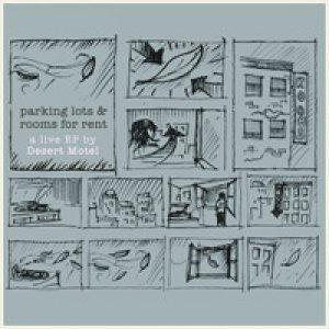 album Parking Lots & Rooms for Rent / a live EP by Desert Motel - Desert Motel