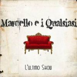 album L'ultimo show - Marcello e i Qualsiasi
