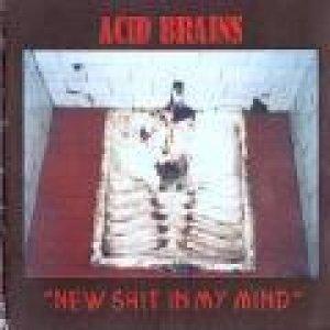 album New shit in my mind  - Acid Brains