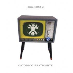 album Catodico Praticante - Luca Urbani