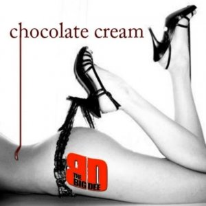 album Chocolate Cream - The Big Dee