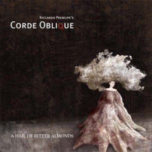 album A hail of bitter almonds - Corde Oblique