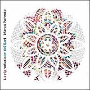 album La riproduzione dei fiori - Andrea Allulli