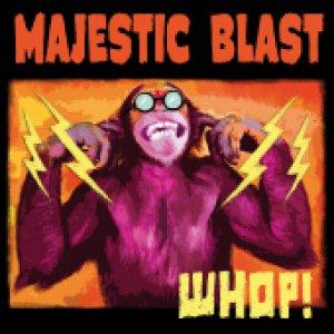 album Whop! - Majestic Blast