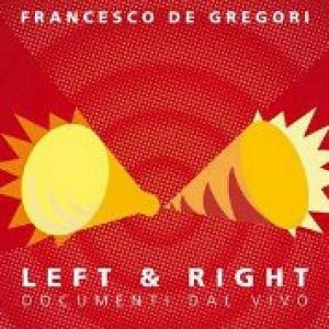 album Left & Right - Documenti dal vivo - Francesco De Gregori