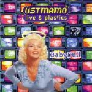 album Baby Dull (live & plastics)  - Üstmamò