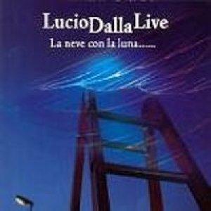 album LucioDallaLive - La neve con la luna  - Lucio Dalla