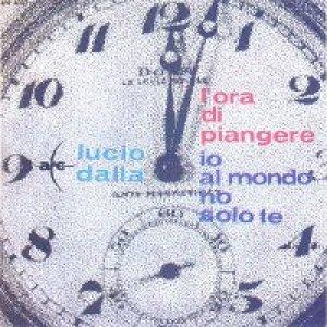 album L'ora di piangere/Io al mondo ho solo te - Lucio Dalla