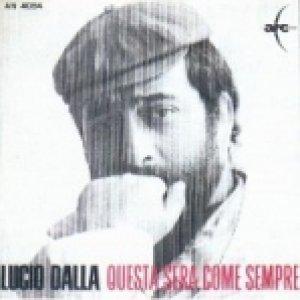 album Questa sera come sempre/Io non ci sarò - Lucio Dalla