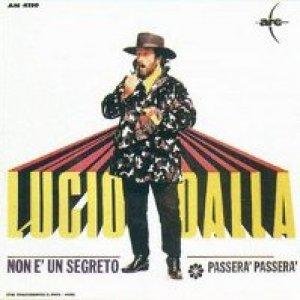 album Non è un segreto/Passerà passerà  - Lucio Dalla
